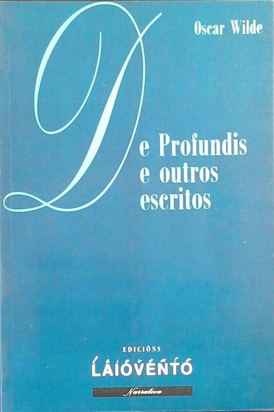 DE PROFUNDIS E OUTROS ESCRITOS