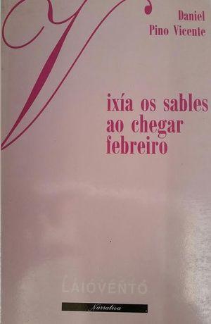 VIXIA  OS SABLES AO CHEGAR FEBREIRO