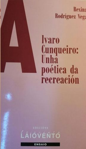 ÁLVARO CUNQUEIRO : UNHA POÉTICA DA REGREACIÓN