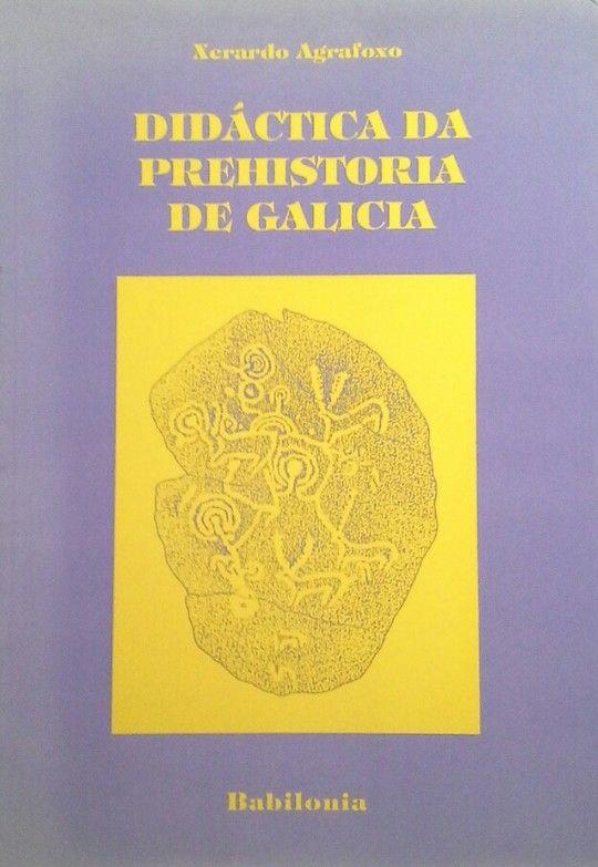 DIDACTICA DA PREHISTORIA DE GALICIA