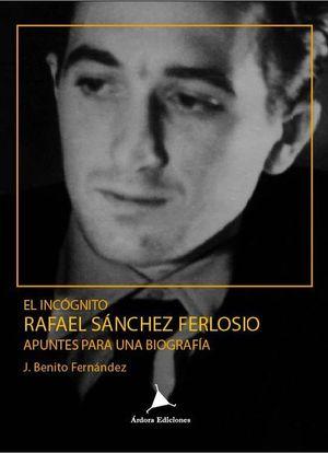 EL INCÓGNITO RAFAEL SÁNCHEZ FERLOSIO