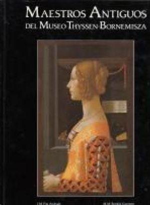 MAESTROS ANTIGUOS DEL MUSEO THYSSEN-BORNEMISZA