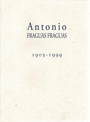 ANTONIO FRAGUAS FRAGUAS (1905-1999)