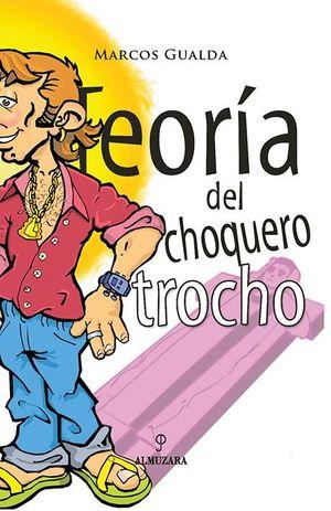 TEORÍA DEL CHOQUERO TROCHO