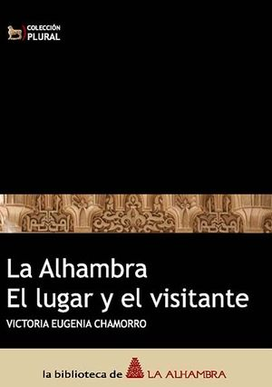 LA ALHAMBRA, EL LUGAR Y EL VISITANTE