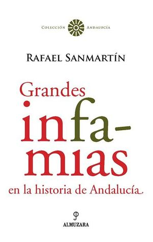 GRANDES INFAMIAS EN LA HISTORIA DE ANDALUCÍA