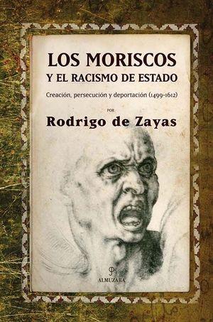 LOS MORISCOS Y EL RACISMO DE ESTADO