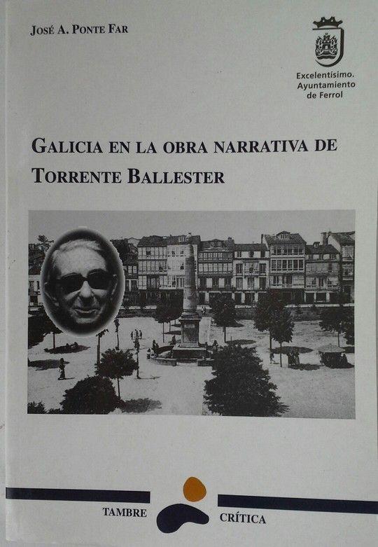 GALICIA EN LA OBRA NARRATIVA DE TORRENTE BALLESTER