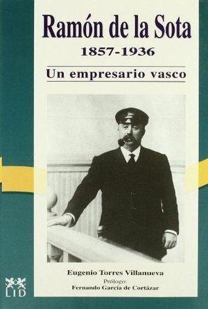 RAMÓN DE LA SOTA Y LLANO; UN EMPRESARIO VASCO 1857-1936