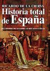 HISTORIA TOTAL DE ESPAÑA.DEL HOMBRE DE ALTAMIRA AL REY JUAN CARLOS