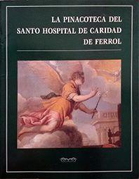 LA PINACOTECA DEL SANTO HOSPITAL DE CARIDAD DE FERROL