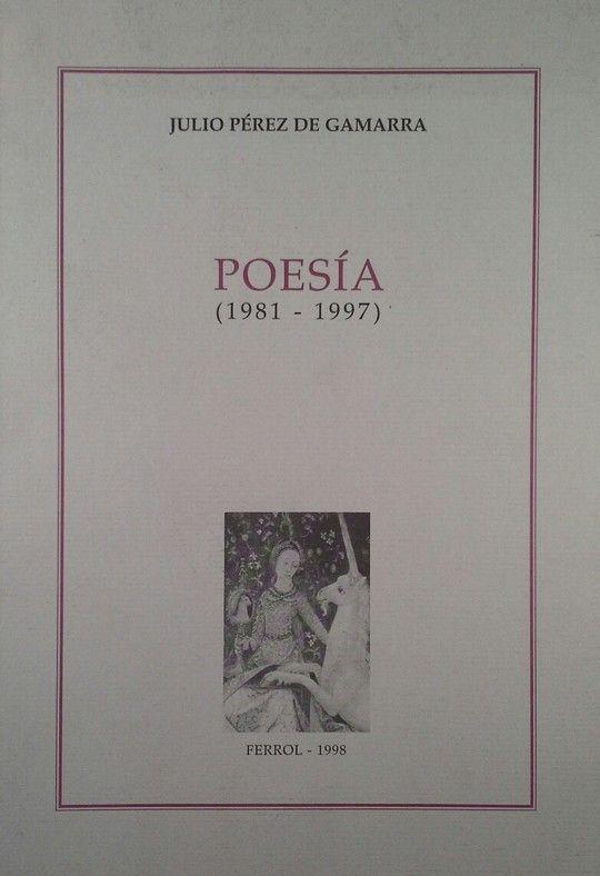 POESÍA (1981-1997) DE JULIO PÉREZ DE GAMARRA
