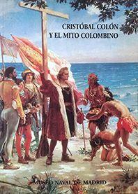 CRISTOBAL COLÓN Y EL MITO COLOMBINO