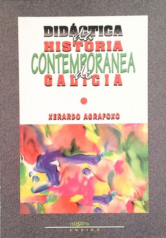 DIDÁCTICA DA HISTORIA CONTEMPORANEA DE GALICIA