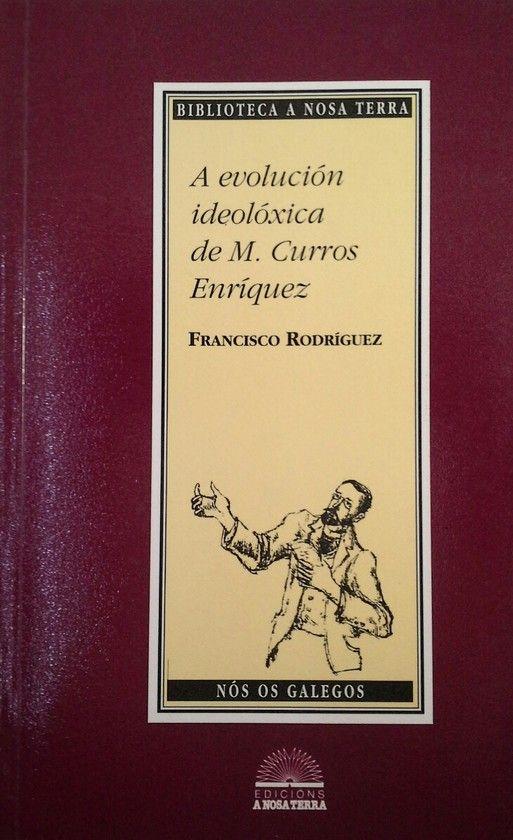 A EVOLUCIÓN IDEOLÓXICA DE M. CURROS ENRÍQUEZ