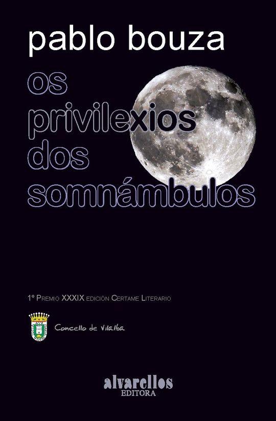 OS PRIVILEXIOS DOS SOMNÁMBULOS