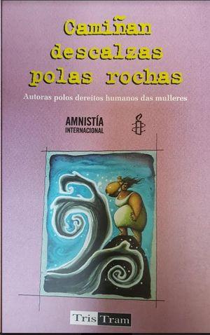 CAMIÑAN DESCALZAS POLAS ROCHAS.