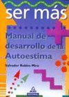 SER MAS.MANUAL DE DESARROLLO DE LA AUTOESTIMA.