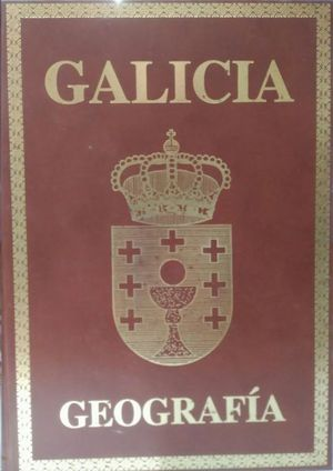 GALICIA TOMO XVIII  GEOGRAFIA  GALICIA CANTÁBRICA, ÁRTABRA Y FINISTERRANA