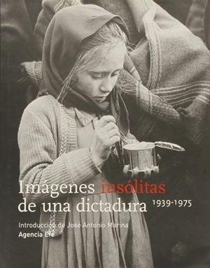 IMAGENES INSOLITAS DE UNA DICTADURA (1939-1975)