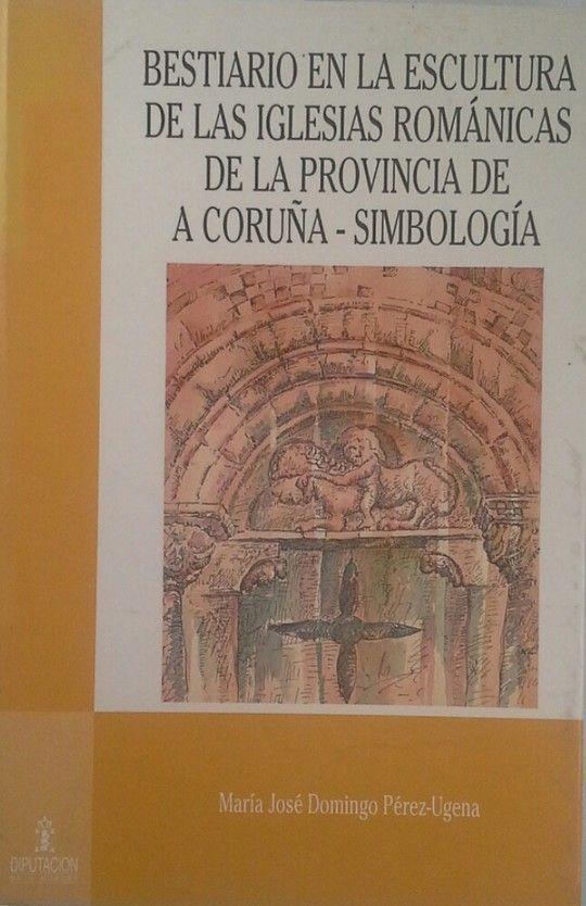 BESTIARIO EN LA ESCULTURA DE LAS IGLESIAS ROMÁNICAS DE LA PROVINCIA
