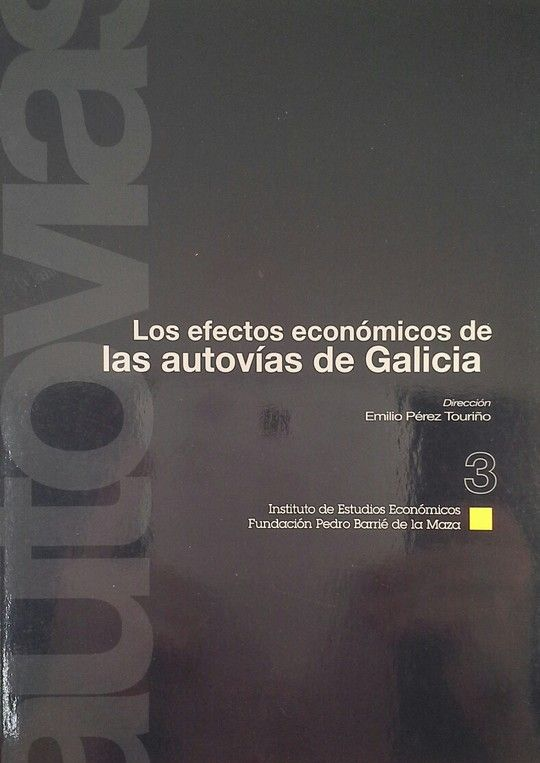 LOS EFECTOS ECONÓMICOS DE LAS AUTOVÍAS DE GALICIA