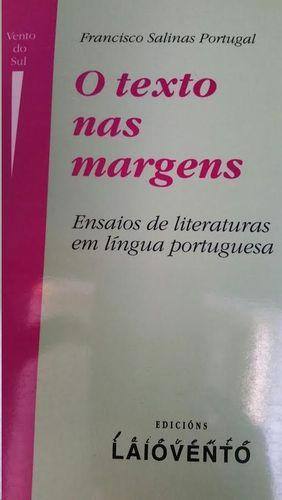 O TEXTO NAS MARGENS : ENSAIOS DE LITERATURAS EN LINGUA PORTUGUESA