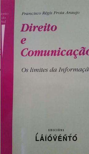 DIREITO E COMUNICAÇAO : OS LIMITES DA INFORMAÇAO