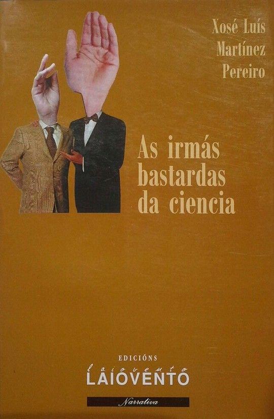 AS IRMÁS BASTARDAS DA CIENCIA
