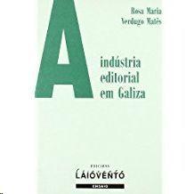A INDUSTRIA EDITORIAL EM GALIZA