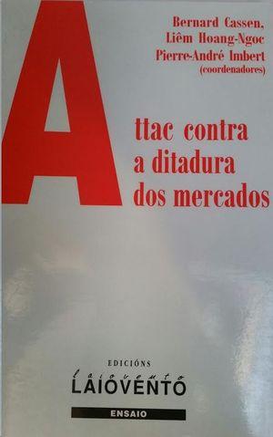 ATTAC CONTRA A DICTADURA DOS MERCADOS