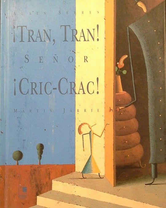 ¡TRAN, TRAN SEÑOR CRIC-CRAC!