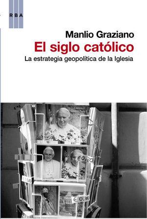EL SIGLO CATOLICO. LA ESTRATEGIA GEOPOLI