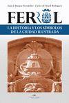 FERROL LA HISTORIA Y LOS S蚆BOLOS DE LA CIUDAD ILUSTRADA