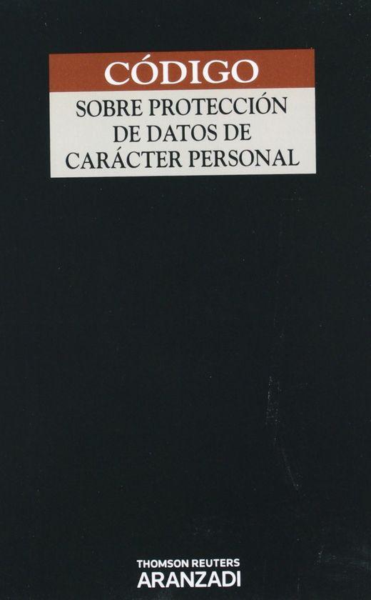 CÓDIGO SOBRE PROTECCIÓN DE DATOS DE CARÁCTER PERSONAL