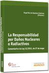 LA RESPONSABILIDAD POR DAÑOS NUCLEARES O RADIACTIVOS - COMENTARIO A LA LEY 12/20