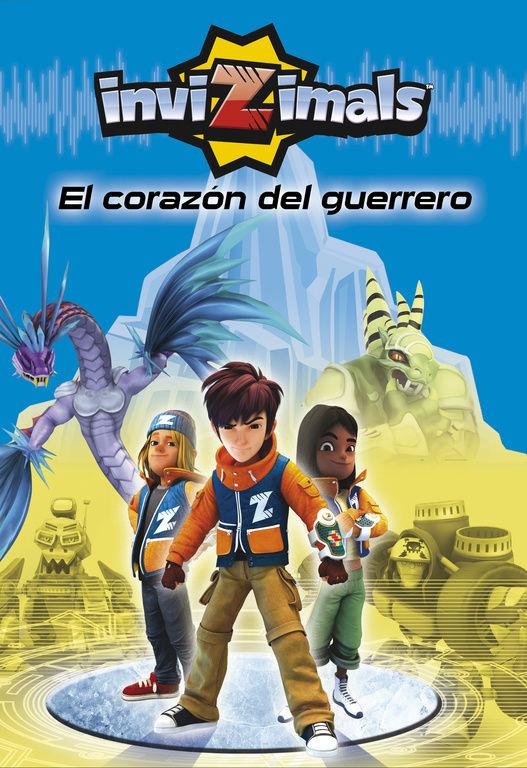 EL CORAZÓN DEL GUERRERO (INVIZIMALS 2)