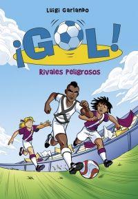RIVALES PELIGROSOS (SERIE ¡GOL! 38)