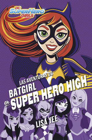 LAS AVENTURAS DE BATGIRL EN SUPER HERO HIGH
