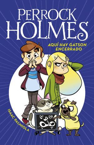 PERROCK HOLMES 5: AQUÍ HAY GATSON ENCERRADO