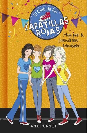 EL CLUB DE LAS ZAPATILLAS ROJAS 13: HOY POR TI, TOMORROW TAMBIEN!