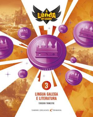 PROXECTO A LENDA DO LEGADO - LINGUA GALEGA E LITERATURA 3. TRIMESTRES