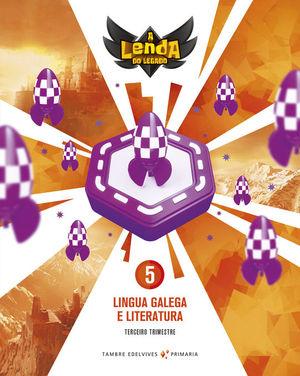 PROXECTO A LENDA DO LEGADO - LINGUA GALEGA E LITERATURA 5. TRIMESTRES