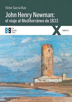 JOHN HENRY NEWMAN: EL VIAJE AL MEDITERRANEO DE 1833
