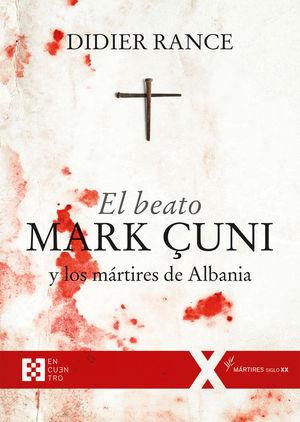 EL BEATO MARK ÇUNI Y LOS MARTIRES DE ALBANIA