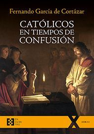 CATOLICOS EN TIEMPOS DE CONFUSION