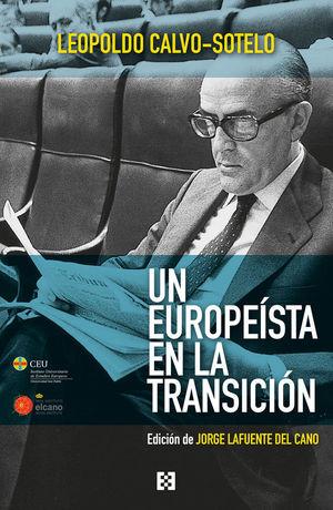UN EUROPEÍSTA EN LA TRANSICIÓN. LEOPOLDO CALVO SOTELO
