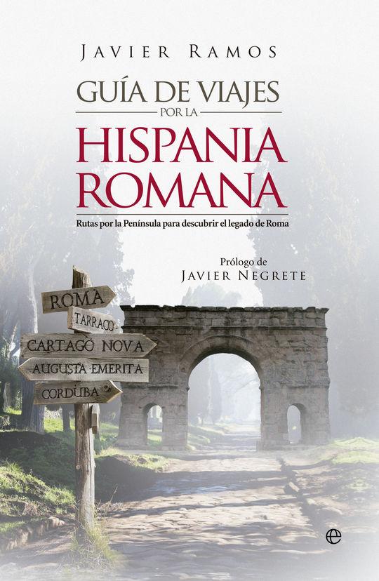 GUÍA DE VIAJES POR LA HISPANIA ROMANA