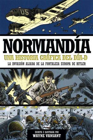 NORMANDIA. UNA HISTORIA GRÁFICA DEL DIA-D
