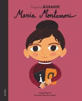 PEQUEÑA & GRANDE: MARÍA MONTESSORI